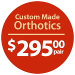 Custom Made Orthotics $295.00/pair